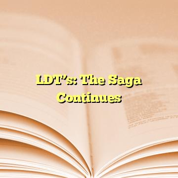 LDT's: The Saga Continues