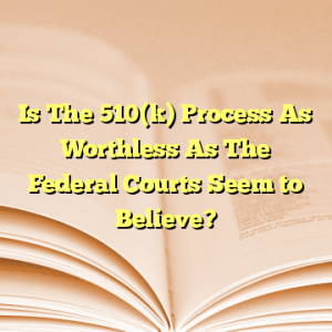 Is The 510(k) Process As Worthless As The Federal Courts Seem to Believe?