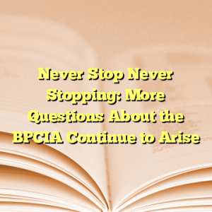Never Stop Never Stopping: More Questions About the BPCIA Continue to Arise